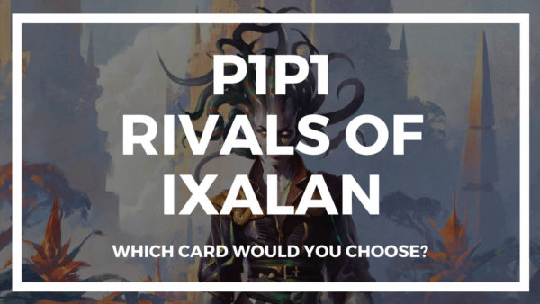 P1P1 Rivals of Ixalan is up!