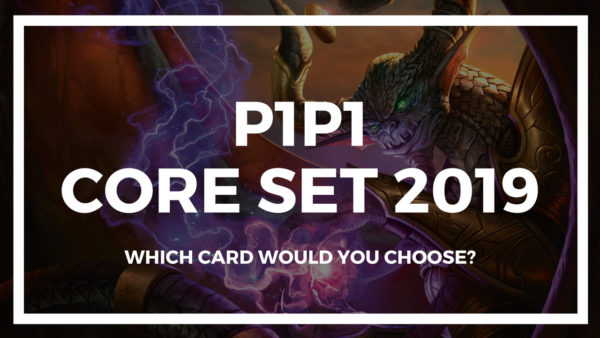 P1P1 Core Set 2019 is up! Get picking!