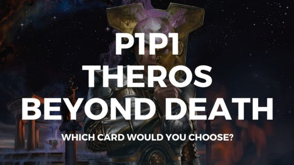P1P1 Theros Beyond Death is up! Get picking!