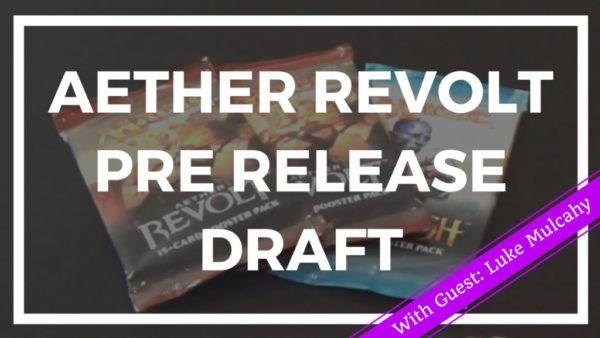 Aether Revolt Prerelease Draft 2