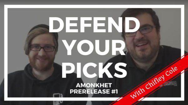 Defend Your Picks: Chifley Cole – Amonkhet Prerelease #1