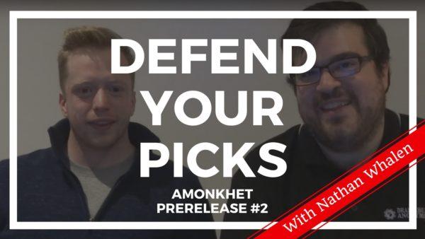 Defend Your Picks: Nathan Whalen – Amonkhet Prerelease #2