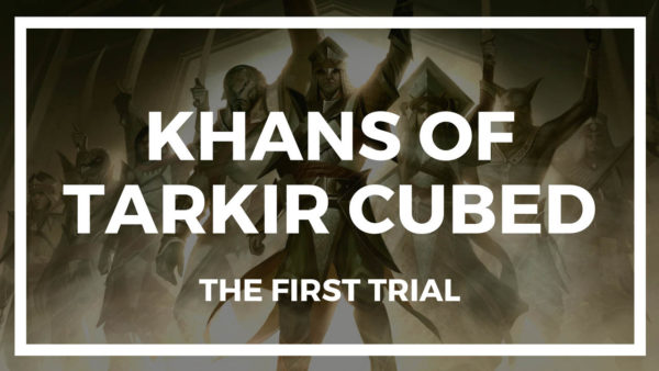 Khans of Tarkir Cubed: The First Trial
