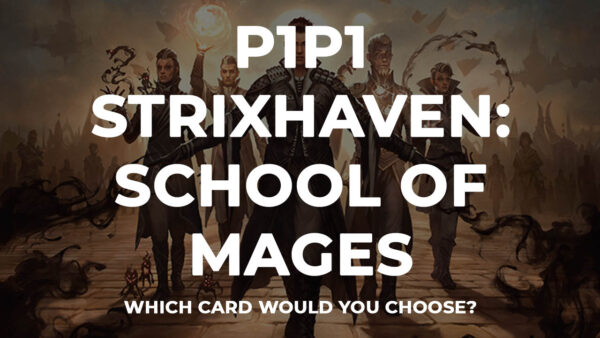 P1P1 Strixhaven: School of Mages is up! Get picking!